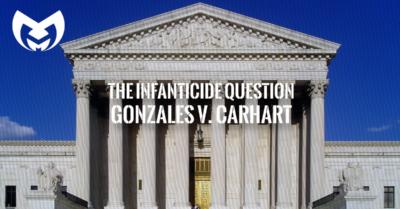 Infanticide-Gonzales v Carhart