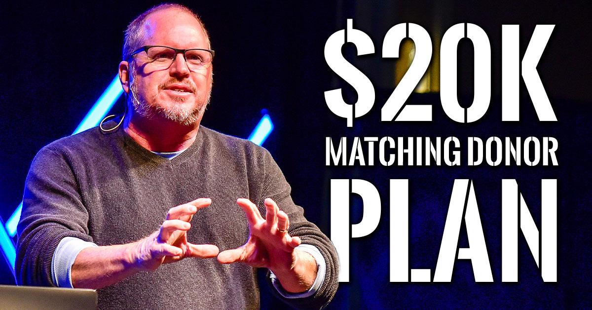 $20k Matching Donor Plan