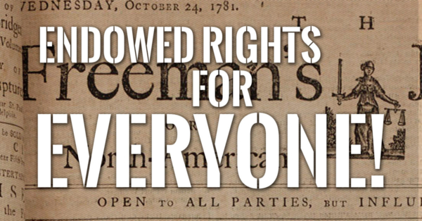 Endowed Rights for Everyone!