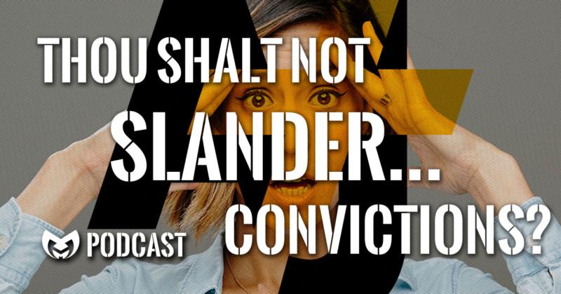 Thou Shalt not Slander...Convictions?