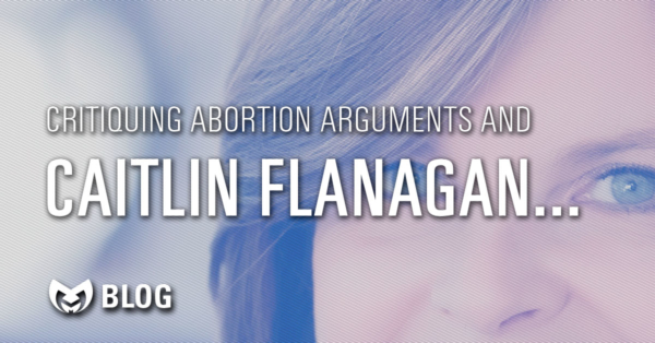 """Text overlayed with """"Critiquing Abortion arguments and Caitlin Flanagan"""" with a close up of Flanagan in the background."""