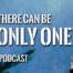 "Highlander Image with text stating ""There can be only one"""