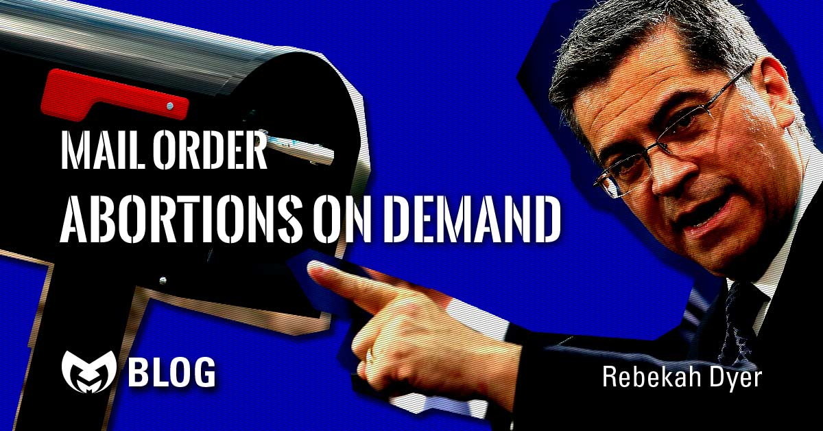 Mail Order Abortions on Demand with a mailbox and Xavier Becerra in the background.