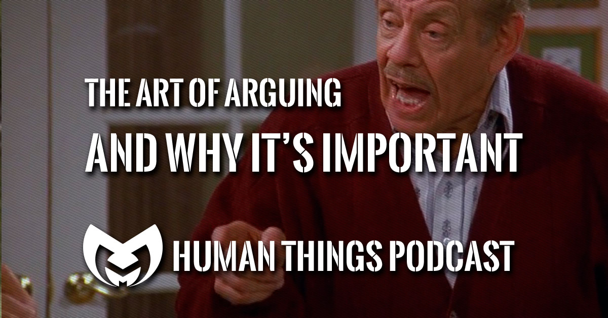 "Frank Costanza yelling with the text saying ""The art of arguing and why it's important"""